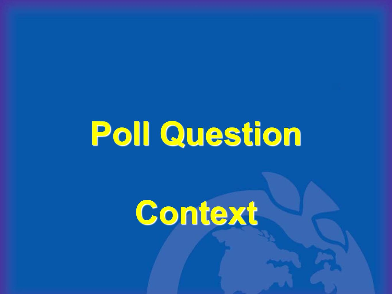 Poll Question Context