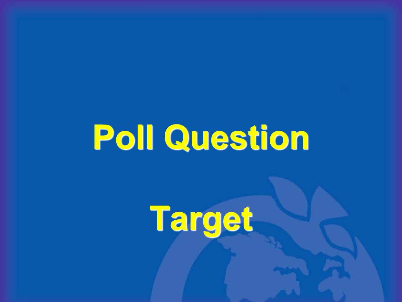 Poll Question Target