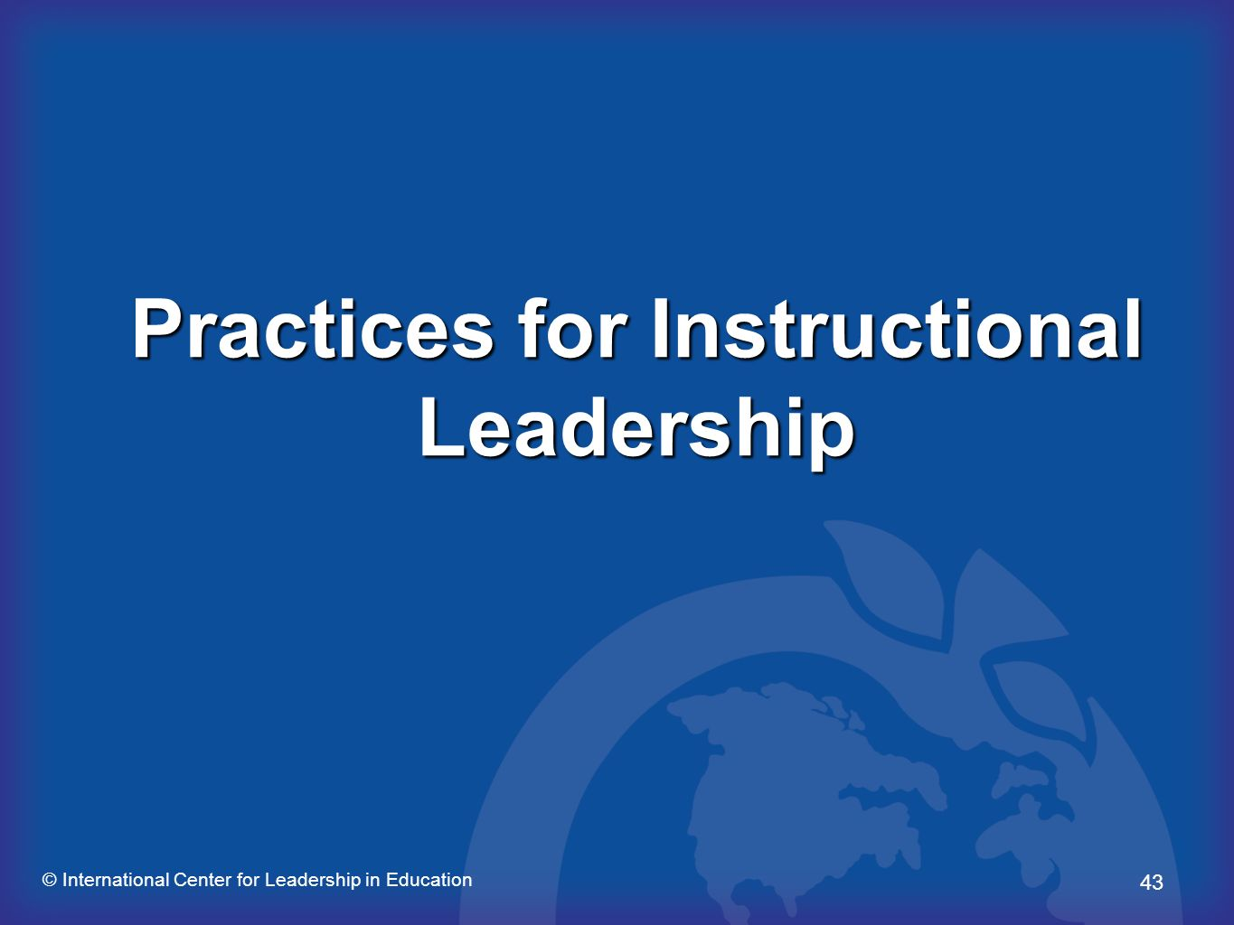 Practices for Instructional Leadership