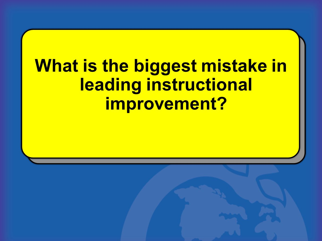 What is the biggest mistake in leading instructional improvement