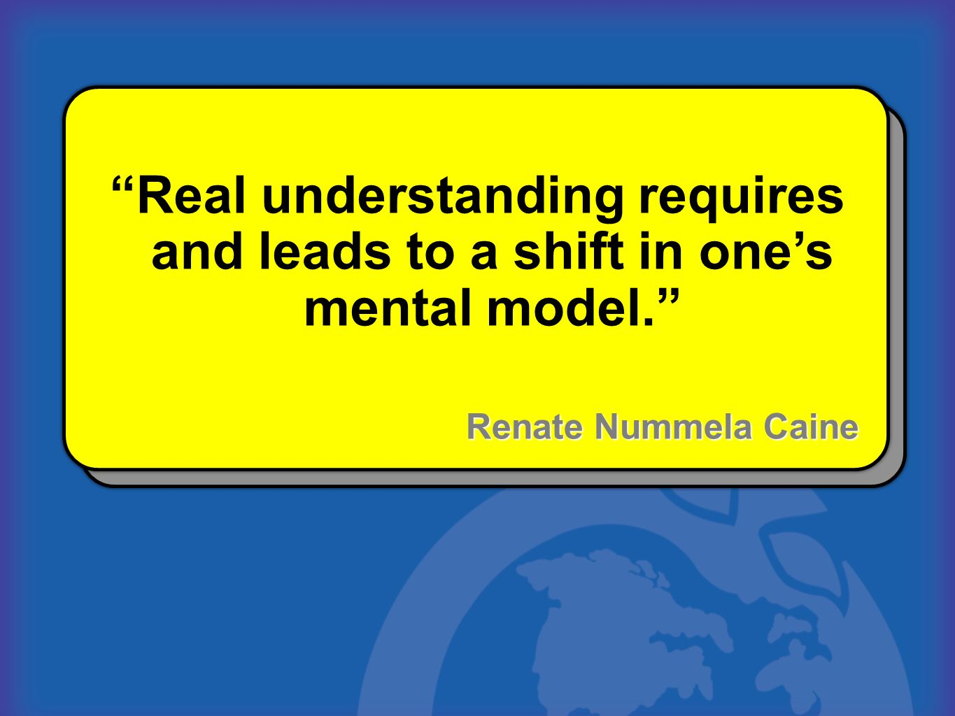 Real understanding requires and leads to a shift in one's mental model.