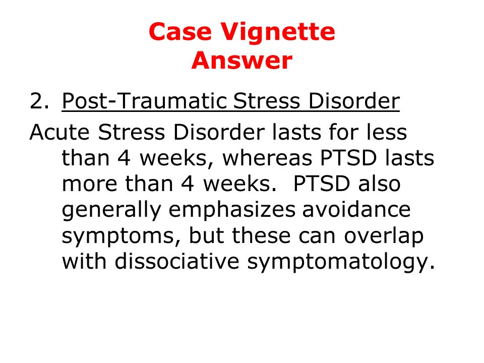 Case Vignette Answer Post-Traumatic Stress Disorder