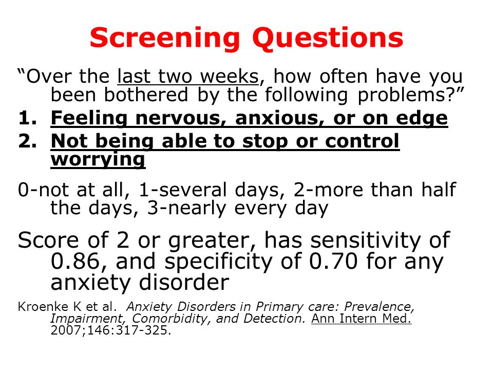 Screening Questions Over the last two weeks, how often have you been bothered by the following problems