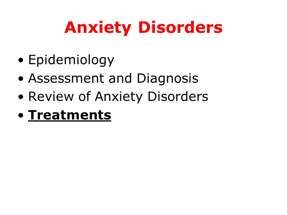 Anxiety Disorders Epidemiology Assessment and Diagnosis