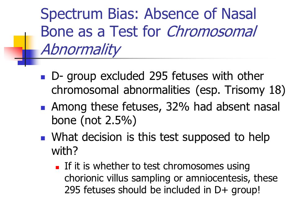 Spectrum Bias: Absence of Nasal Bone as a Test for Chromosomal Abnormality