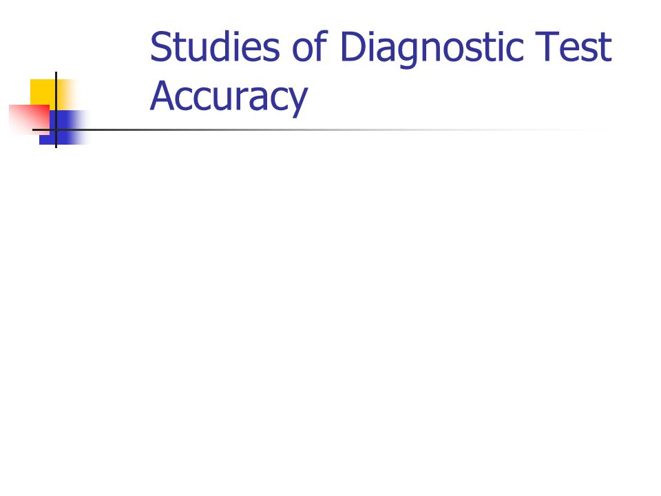 Studies of Diagnostic Test Accuracy