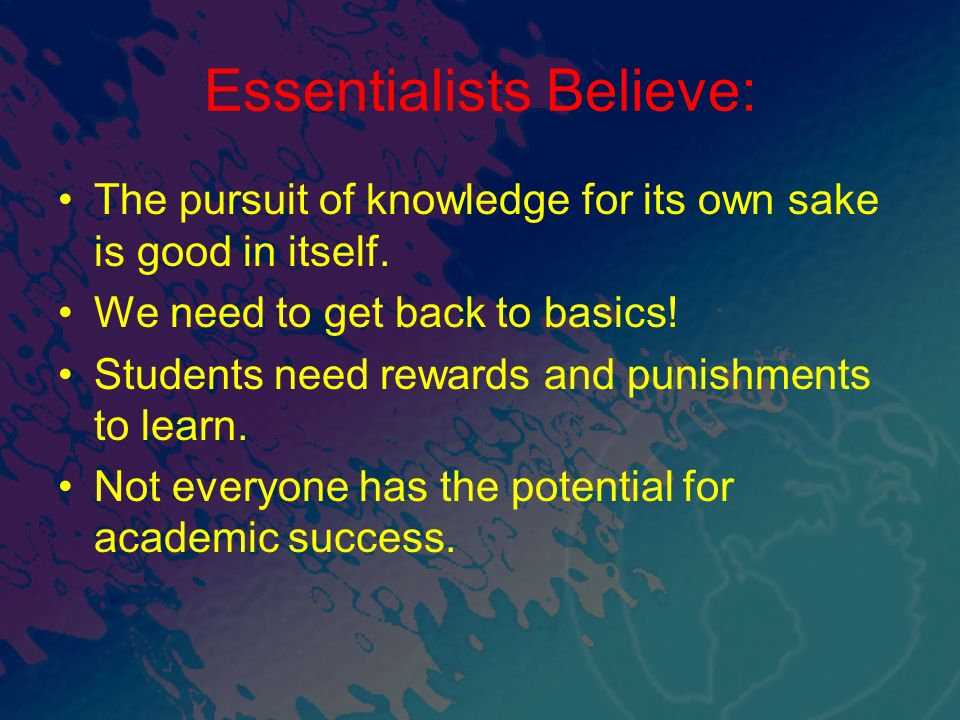 Essentialists Believe: