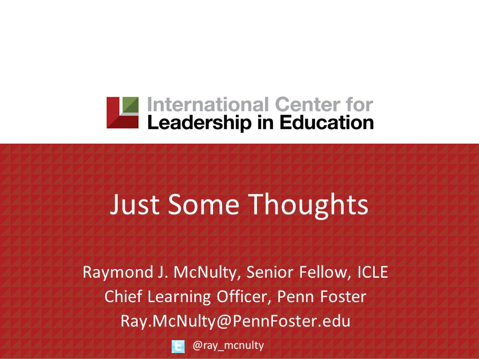 Just Some Thoughts Raymond J. McNulty, Senior Fellow, ICLE