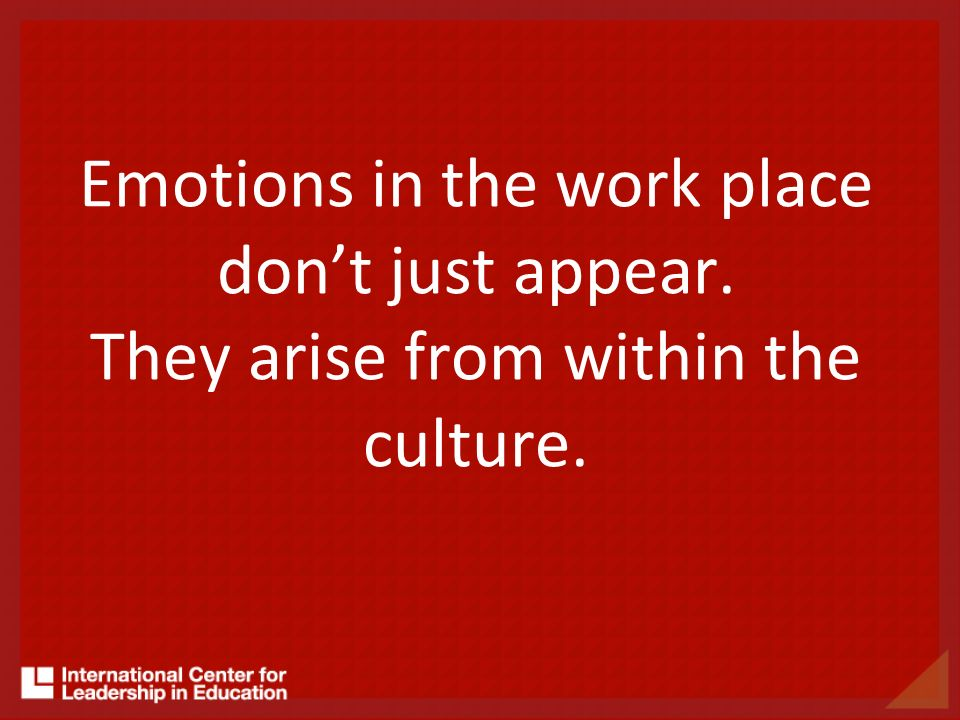 Emotions in the work place don't just appear