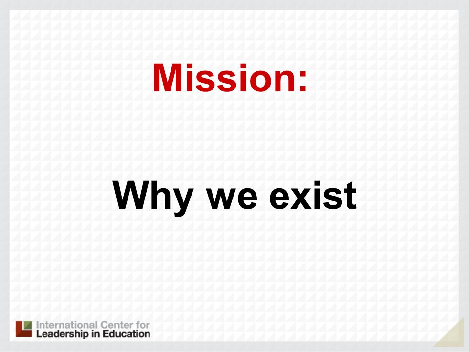 Mission: Why we exist