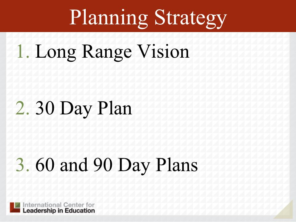 Planning Strategy Long Range Vision 30 Day Plan 60 and 90 Day Plans