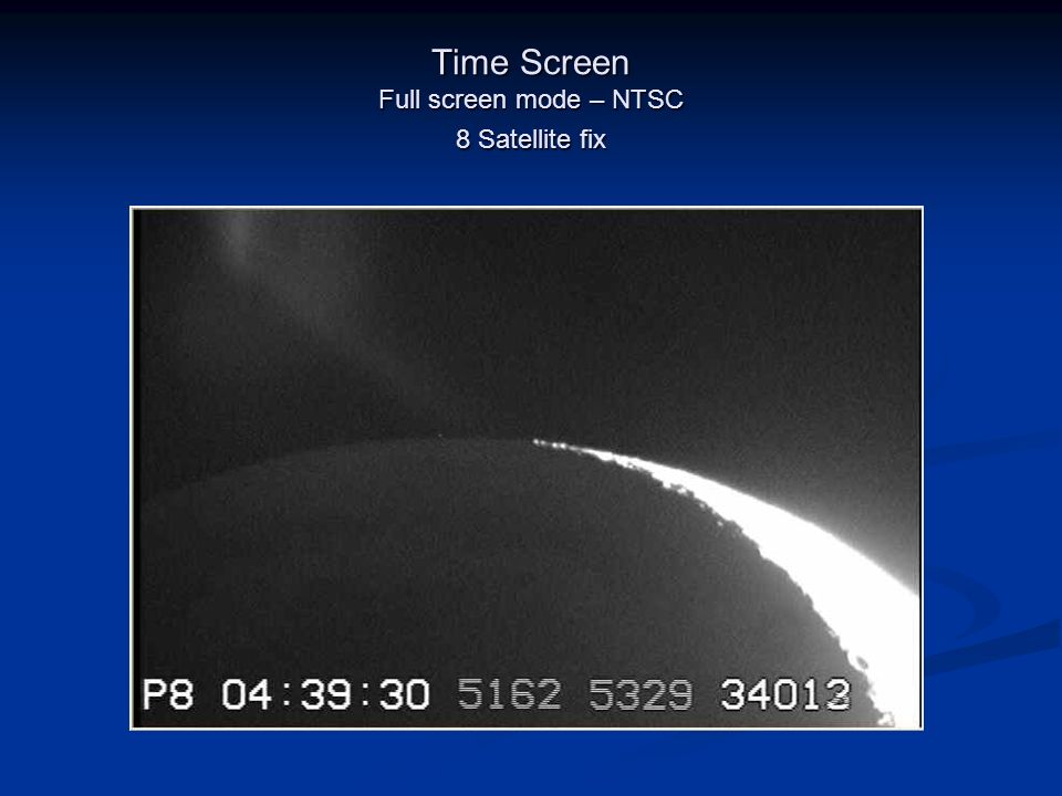 Time Screen Full screen mode – NTSC 8 Satellite fix