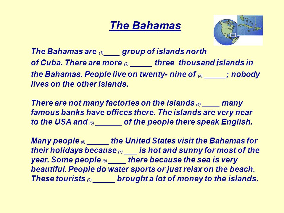 The Bahamas The Bahamas are (1)___ group of islands north