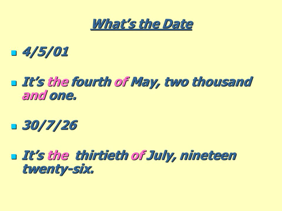 What's the Date 4/5/01. It's the fourth of May, two thousand and one.