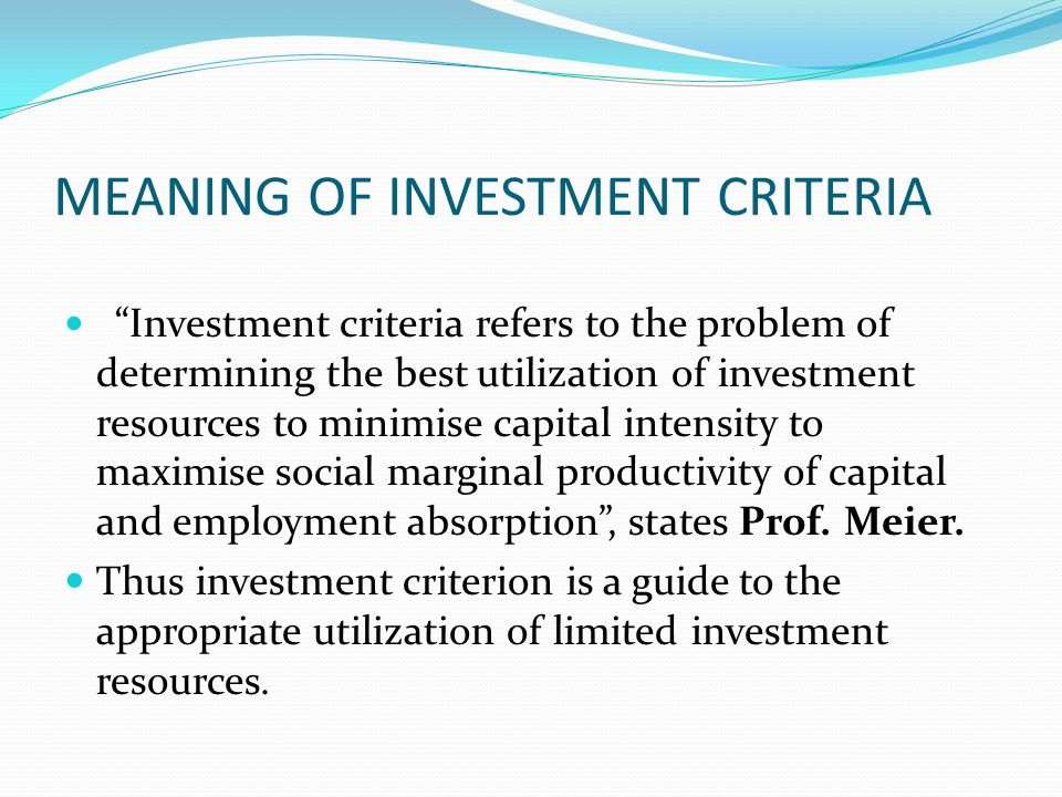 MEANING OF INVESTMENT CRITERIA