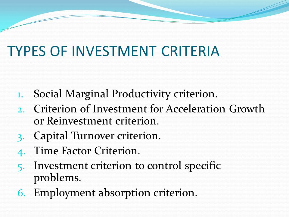 TYPES OF INVESTMENT CRITERIA