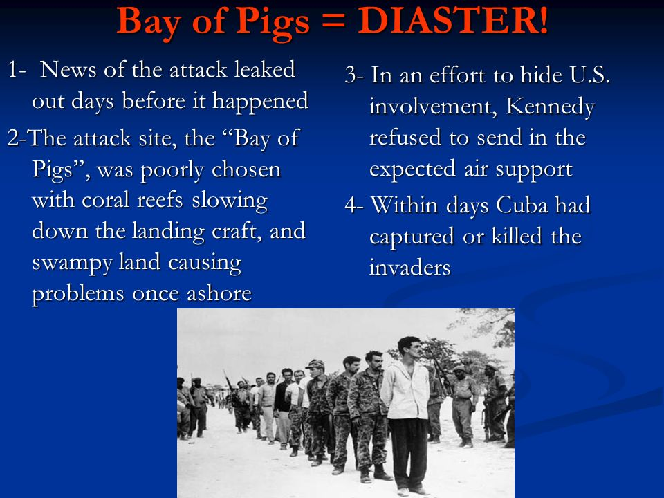 Bay of Pigs = DIASTER!