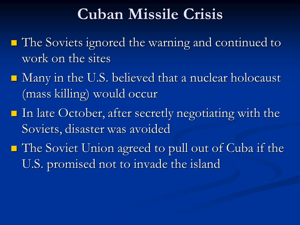 Cuban Missile Crisis The Soviets ignored the warning and continued to work on the sites.