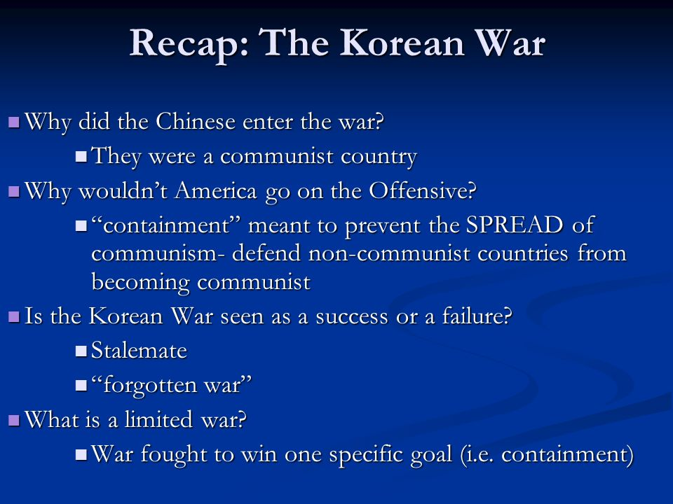 Recap: The Korean War Why did the Chinese enter the war