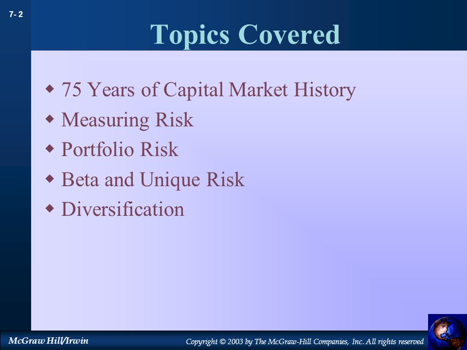 Topics Covered 75 Years of Capital Market History Measuring Risk