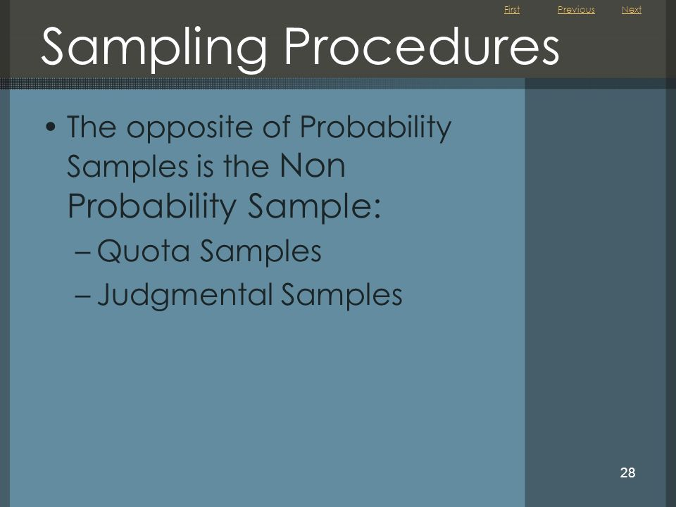 Sampling Procedures Previous. Next. The opposite of Probability Samples is the Non Probability Sample: