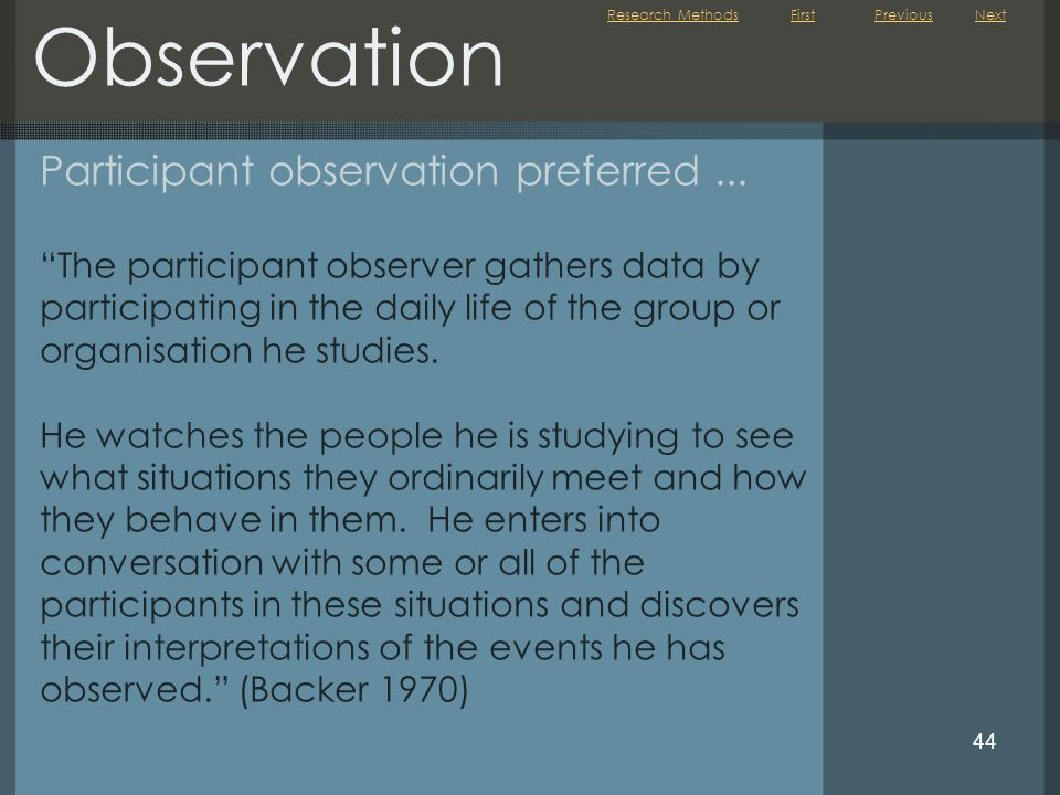 Observation Participant observation preferred ...