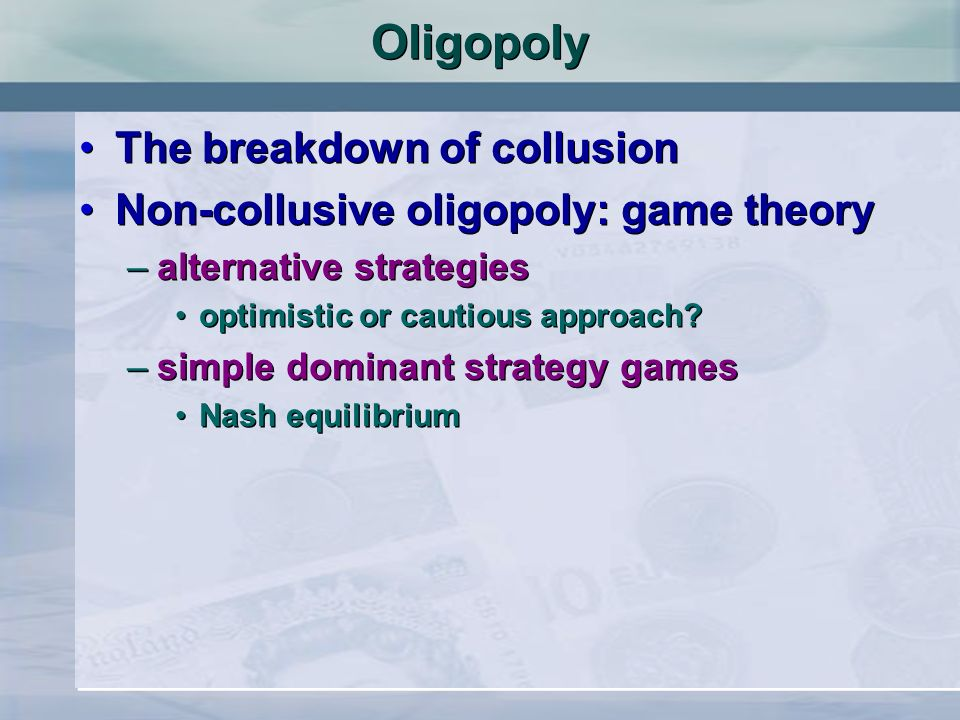 Oligopoly The breakdown of collusion