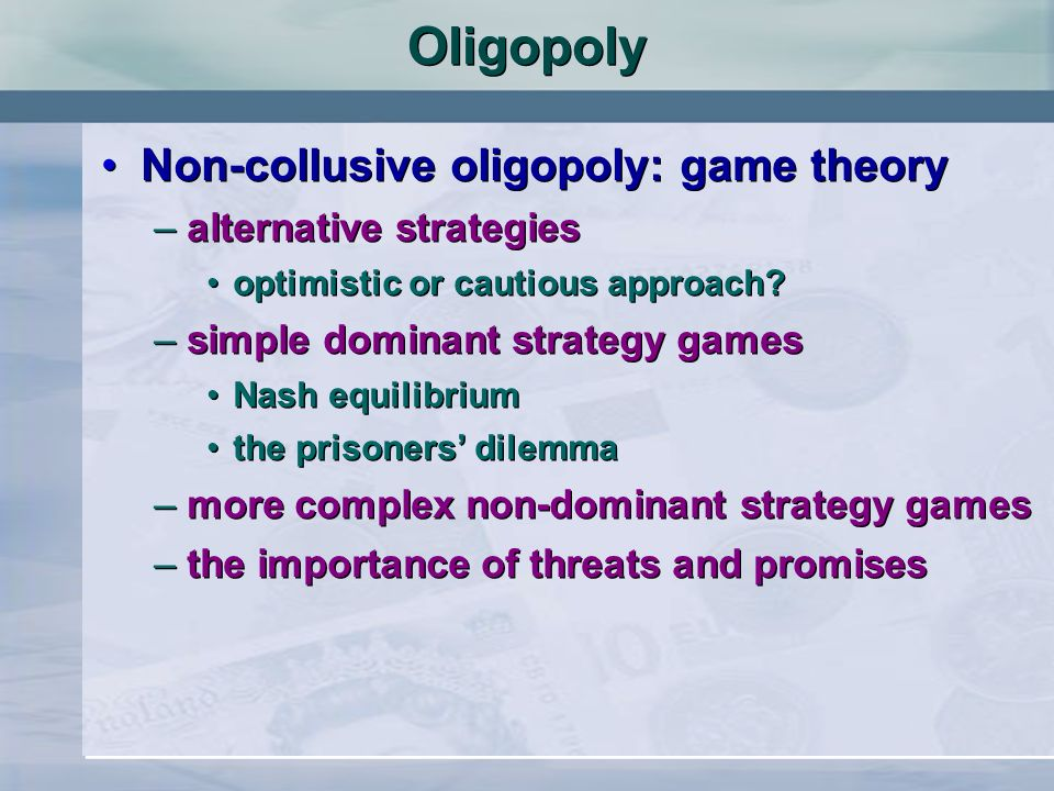 Oligopoly Non-collusive oligopoly: game theory alternative strategies