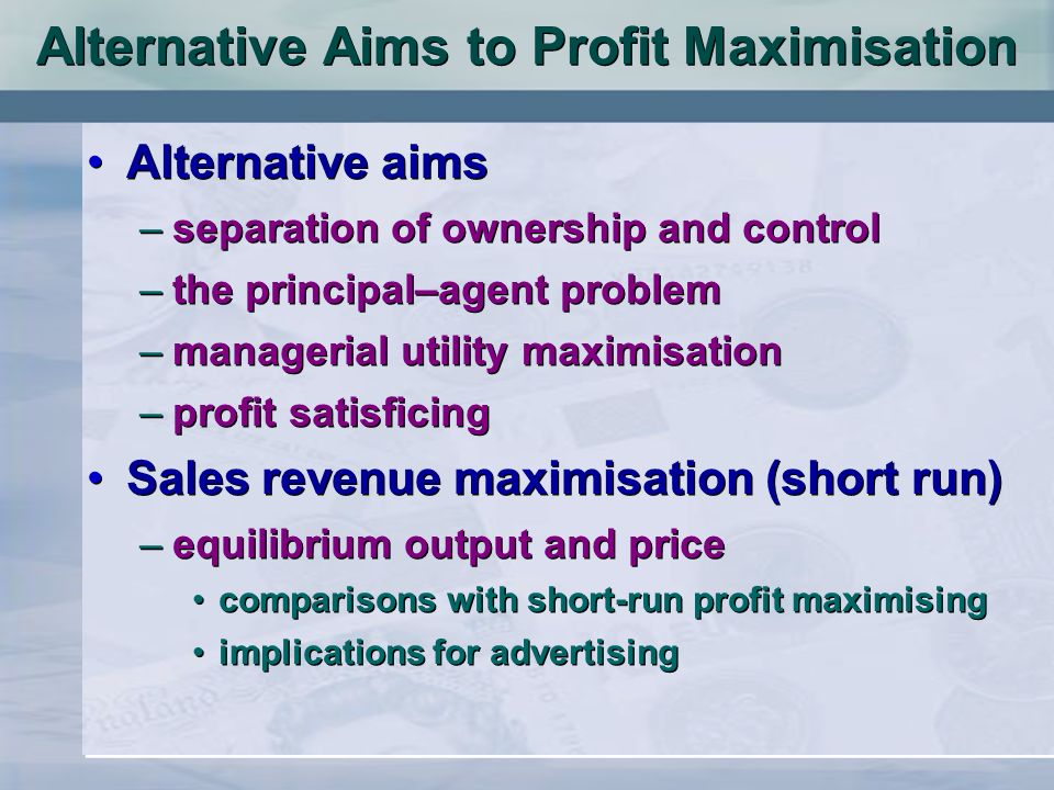 Alternative Aims to Profit Maximisation
