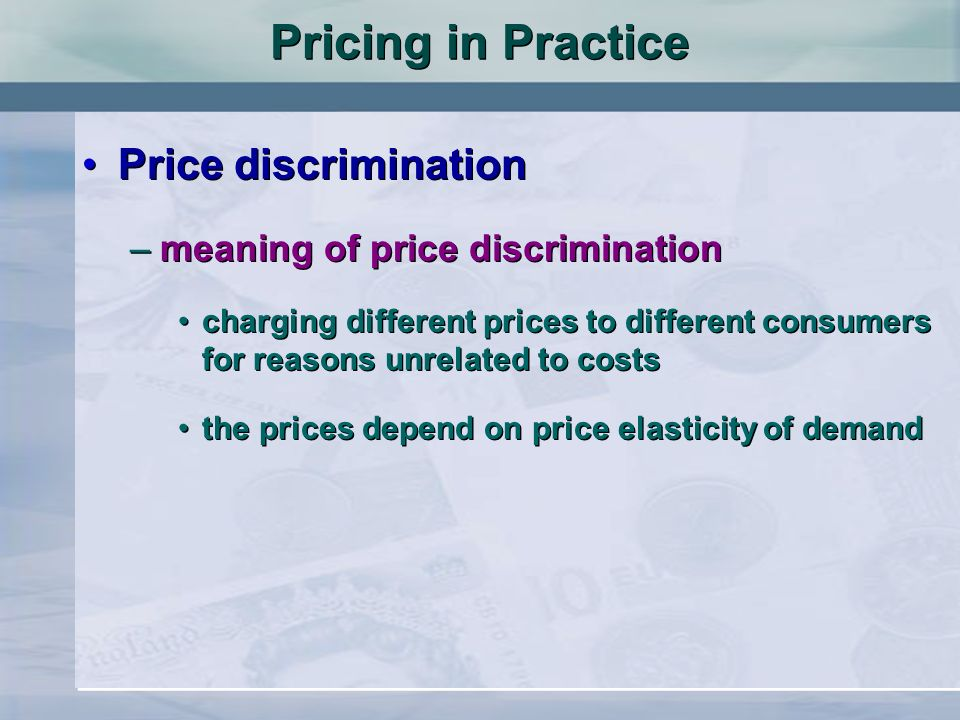 Pricing in Practice Price discrimination