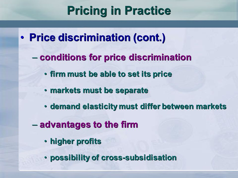 Pricing in Practice Price discrimination (cont.)