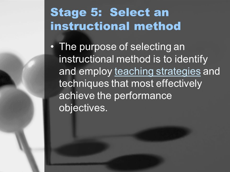 Stage 5: Select an instructional method