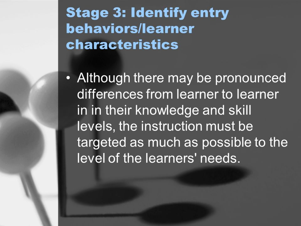 Stage 3: Identify entry behaviors/learner characteristics