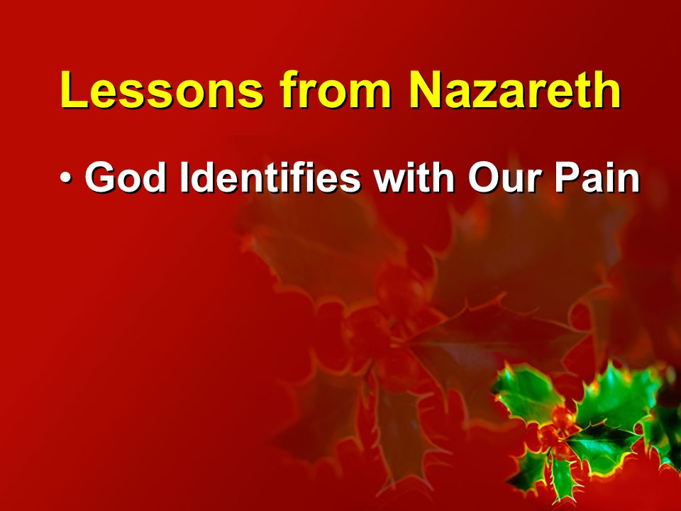Lessons from Nazareth God Identifies with Our Pain