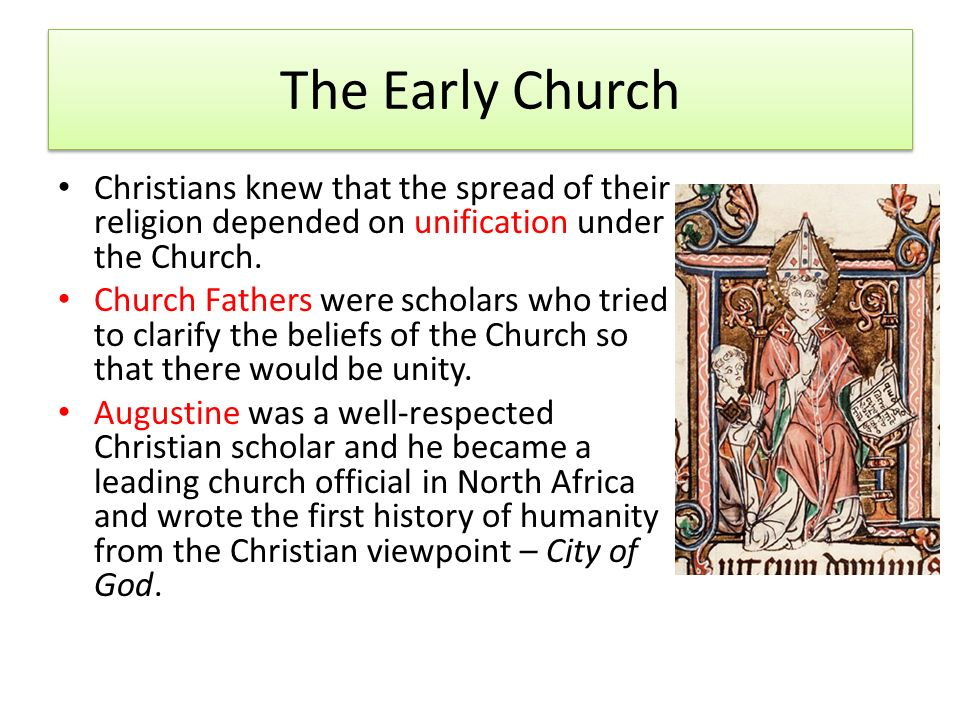 The Early Church Christians knew that the spread of their religion depended on unification under the Church.