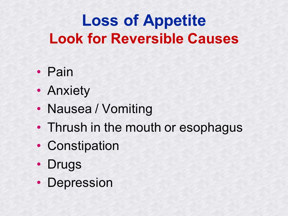 Loss of Appetite Look for Reversible Causes