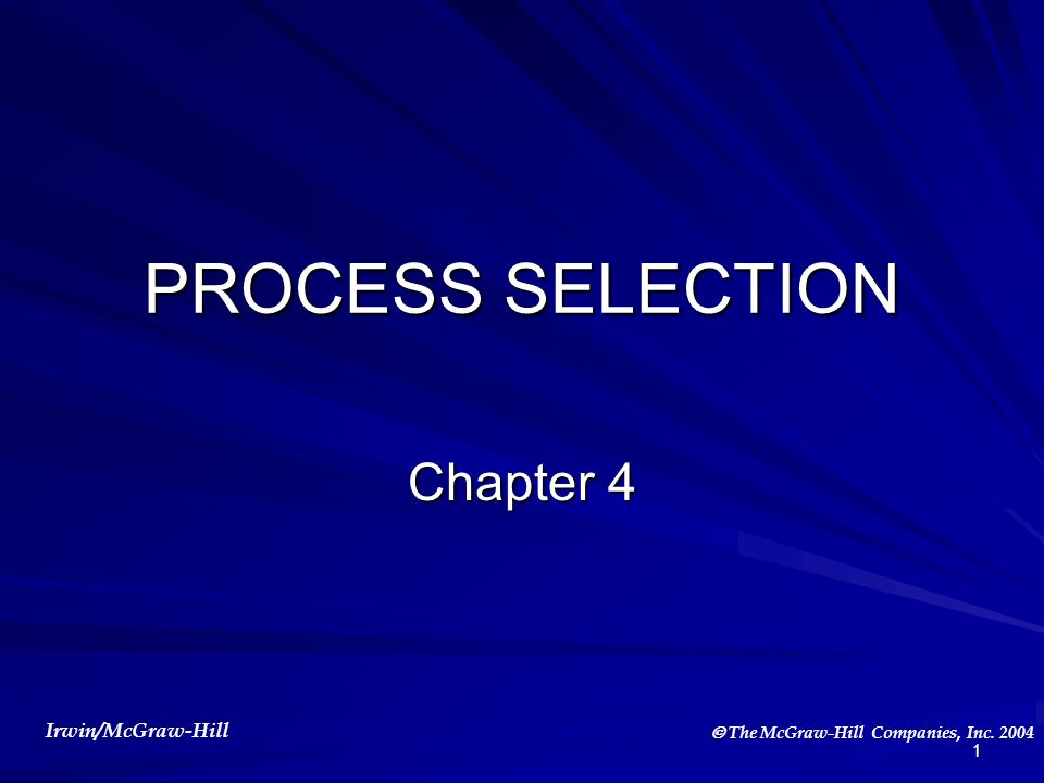 PROCESS SELECTION Chapter 4