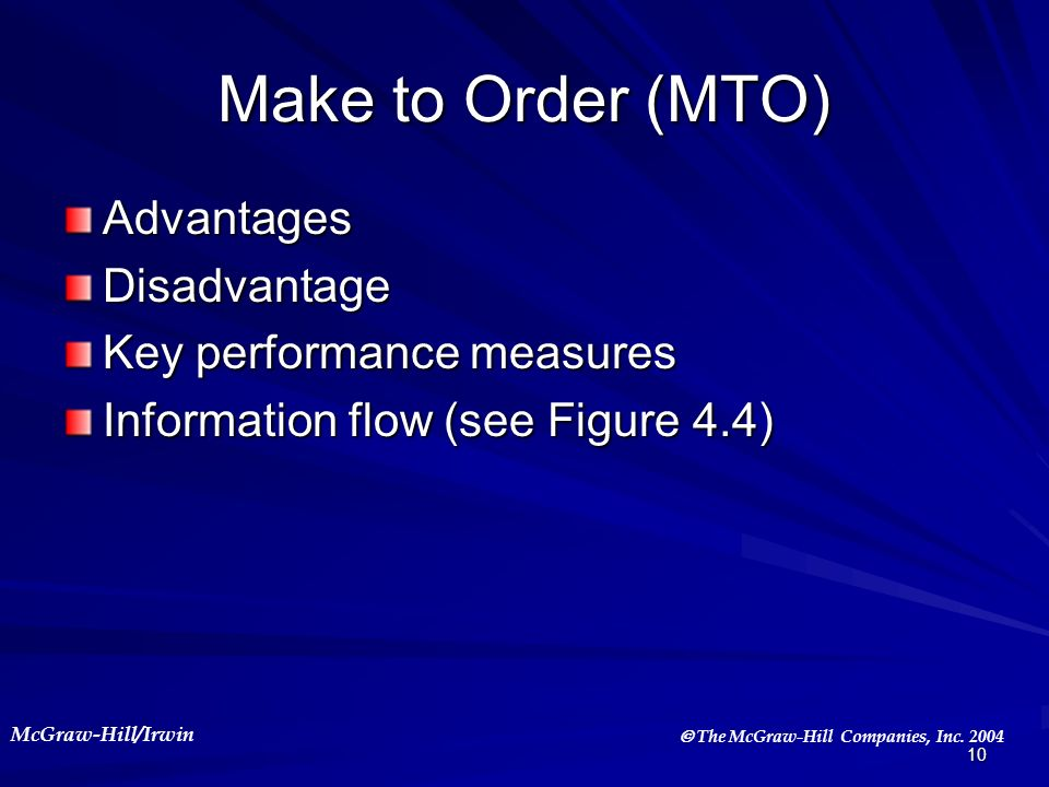 Make to Order (MTO) Advantages Disadvantage Key performance measures