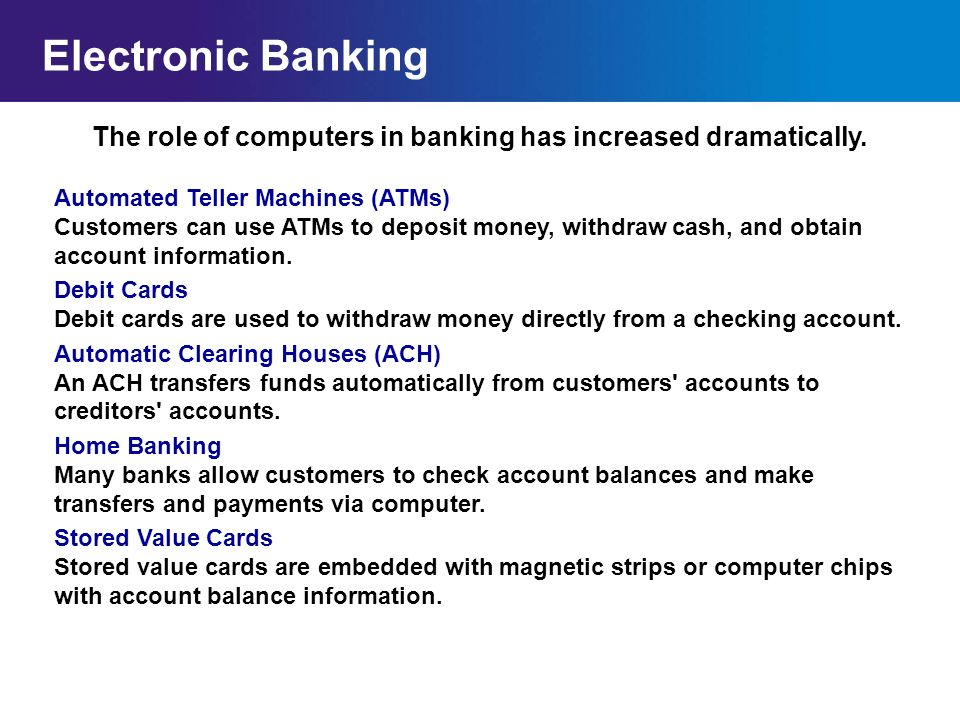 The role of computers in banking has increased dramatically.
