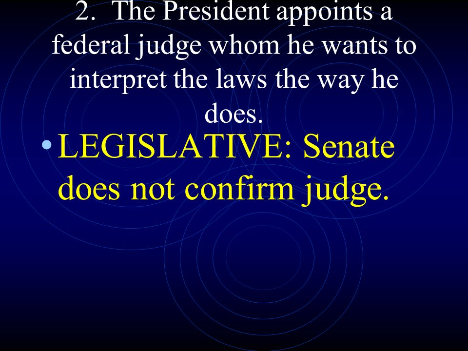 LEGISLATIVE: Senate does not confirm judge.