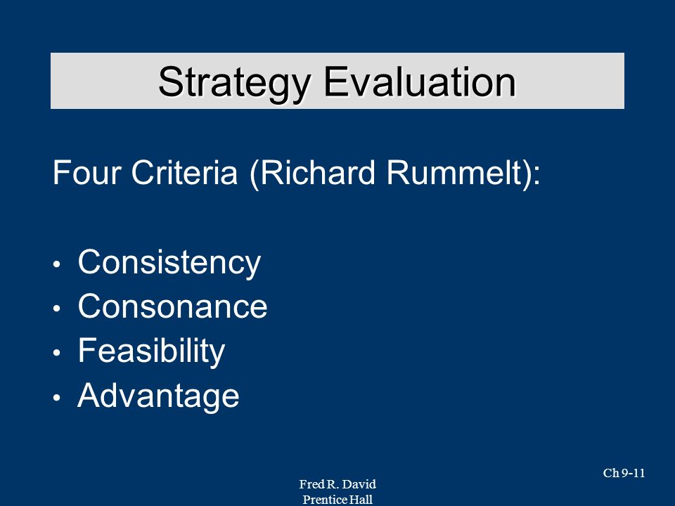 Strategy Evaluation Four Criteria (Richard Rummelt): Consistency