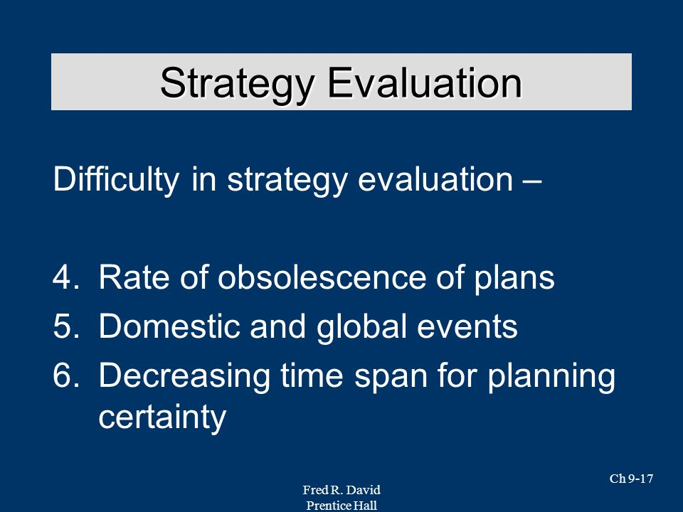 Strategy Evaluation Difficulty in strategy evaluation –