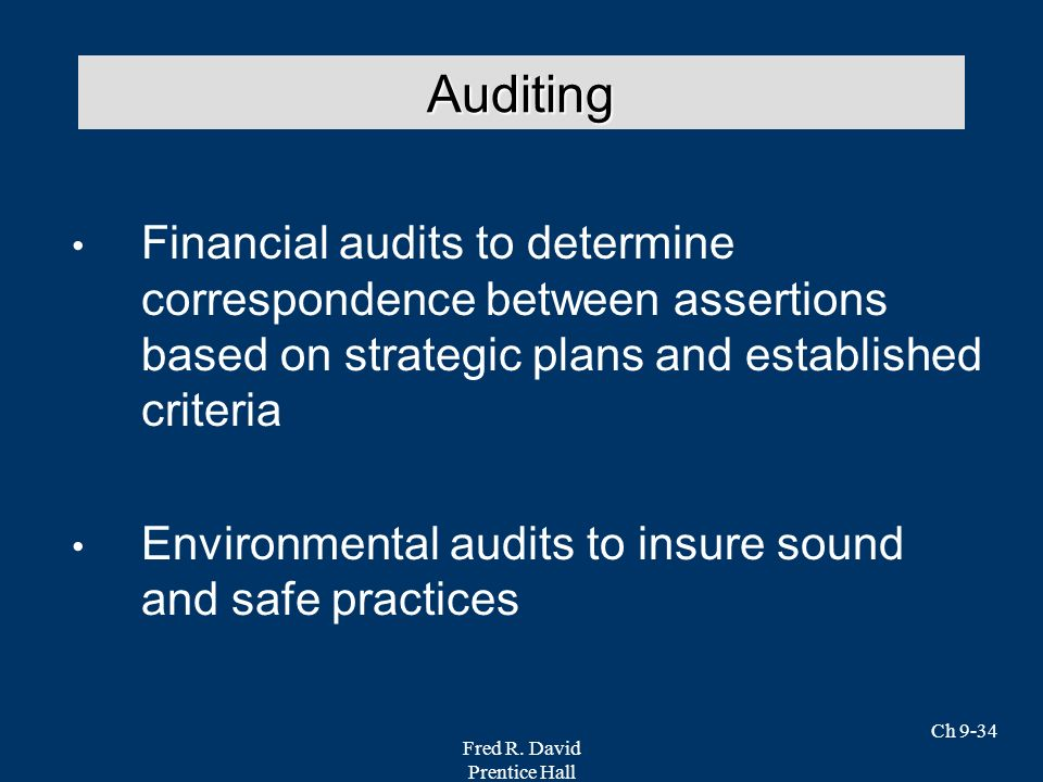 Auditing Financial audits to determine correspondence between assertions based on strategic plans and established criteria.