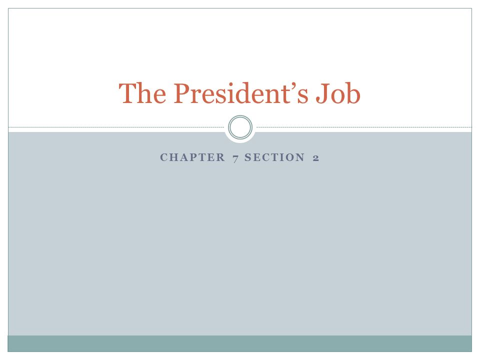 The President's Job Chapter 7 Section 2