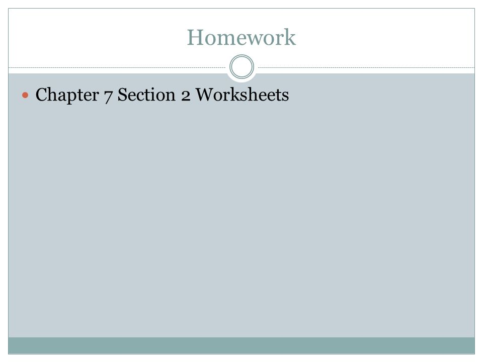 Homework Chapter 7 Section 2 Worksheets