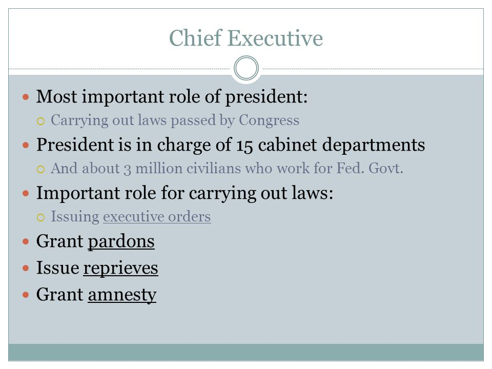Chief Executive Most important role of president: