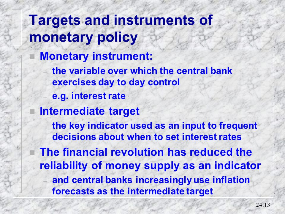 Targets and instruments of monetary policy