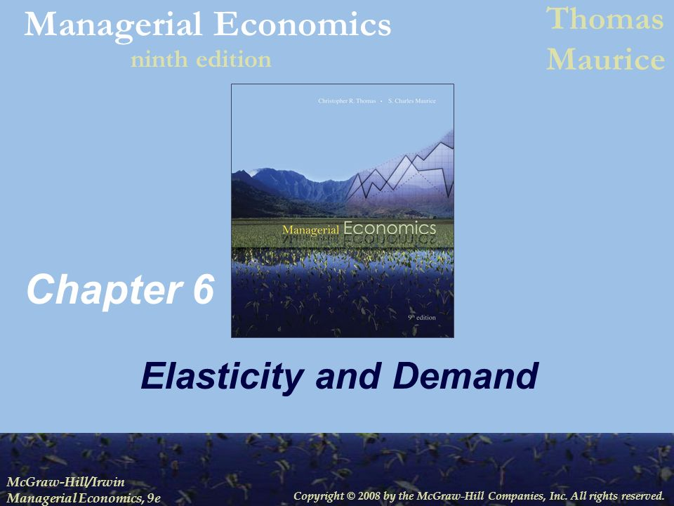 Chapter 6 Elasticity and Demand