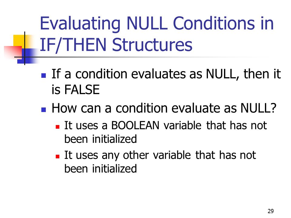 Evaluating NULL Conditions in IF/THEN Structures