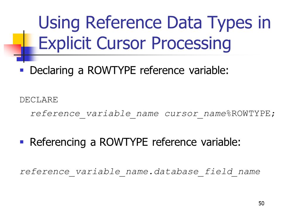 Using Reference Data Types in Explicit Cursor Processing